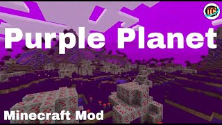 Purple Planet Minecraft Mod Showcase (Download in the description)