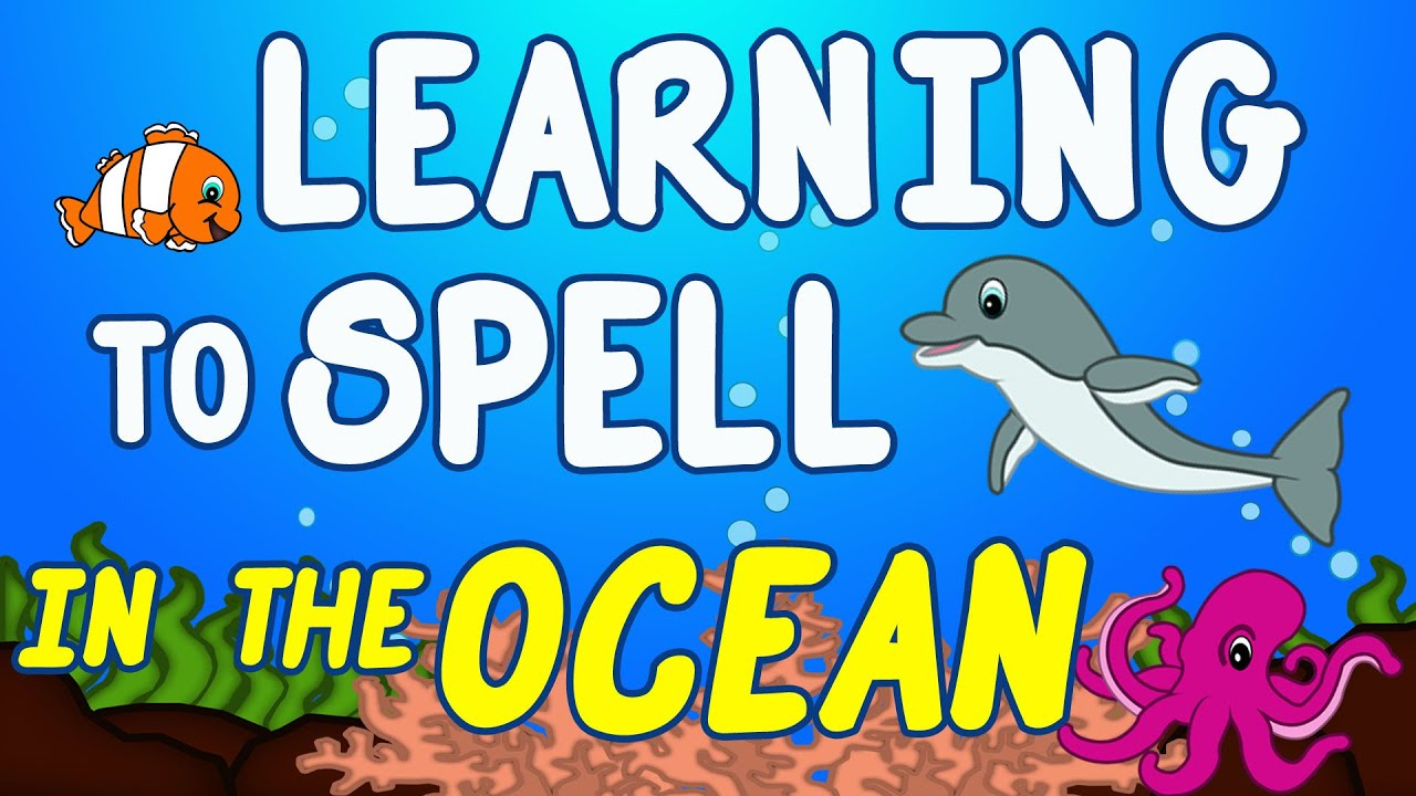 ocean animals for kids sea animal songs for children learning to spell toddlers preschool youtube