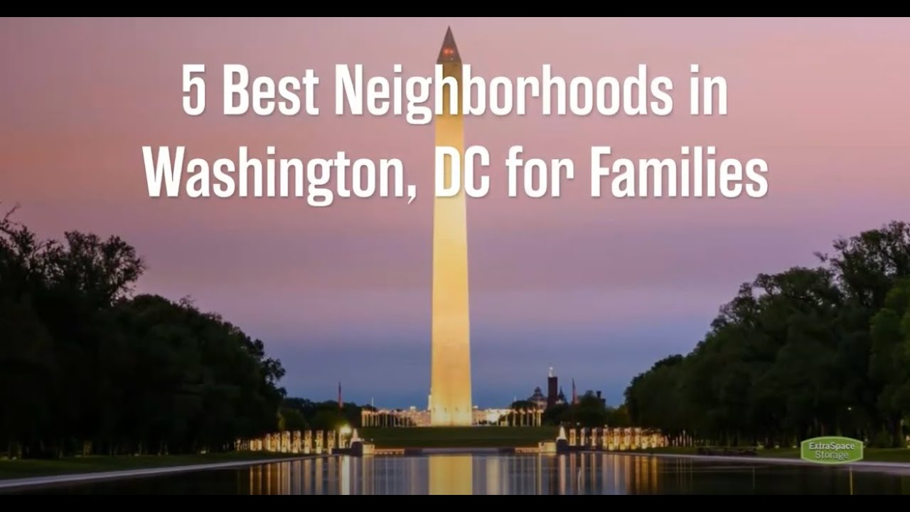 5 Best Neighborhoods for Families in Washington, D.C.
