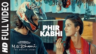 phir kabhi full video song ms dhoni the untold story arijit singh sushant singh disha patani