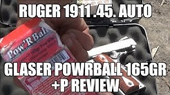 Ruger 1911 Corbon Glaser PowRball 165gr 45 Auto +P Review