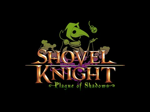 Shovel Knight: Plague of Shadows - Trailer