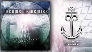 Dreams Of Demise - Time Well Wasted [Full EP Stream]
