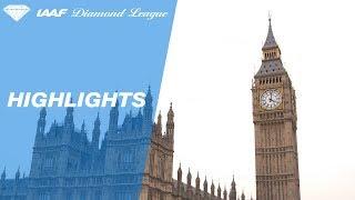 London 2017 Highlights - IAAF Diamond League
