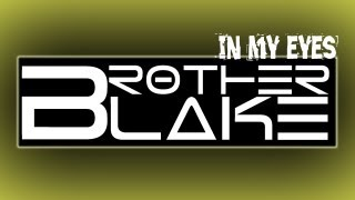 Repeat youtube video Brother Blake - In My Eyes