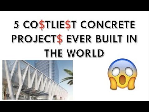Top 5 Costliest Self-compacting Concrete Construction Projects Ever Built!