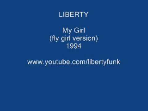 LIBERTY - my girl (fly girl version)