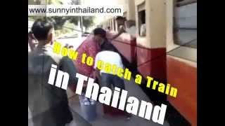 How to catch a TRAIN in Thailand