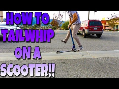 How To Tailwhip ON A SCOOTER SCOOTER TRICKS FOR BEGINNERS!