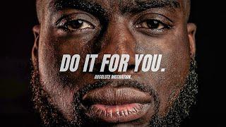 DO IT FOR YOU! - Powerful Motivational Speech Video