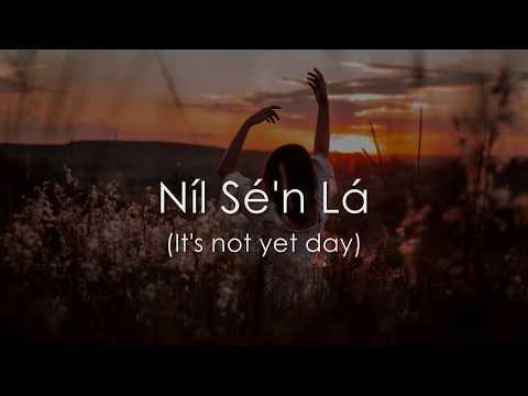 Níl Sé'n Lá - LYRICS + Translation - Celtic Woman
