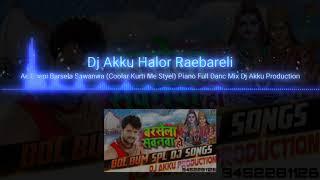 Download lagu Ae Dhani Barsela Sawanwa Coolar Kurti Me Styel Piano Full Danc Mix Dj Akku Production
