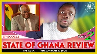 💥 Part 2 - Nana Addo 2019 Ghana State of the Nation Address Review || PAE MU KA