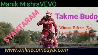 I Love You Santaram - Wilson Bikram Rai (Nepali Comedy Song) Takme Buda | Manik Mishravevo Official