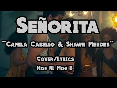 shawn-mendes,-camila-cabello---señorita-|-cover-/lyrics-by-:-miss-nl-miss-b