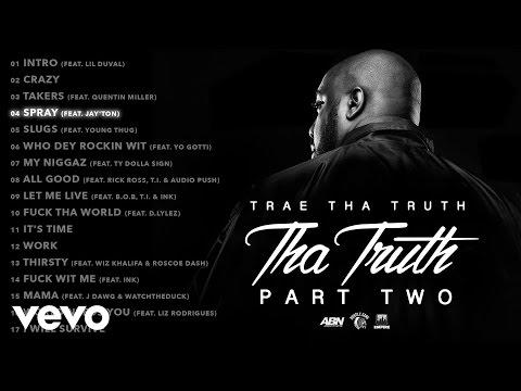 Trae Tha Truth - Spray (Audio) ft. Jay'ton