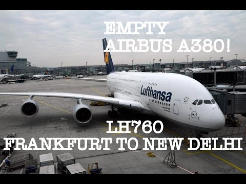 #42: EMPTY AIRBUS A380 | LUFTHANSA | FLIGHT REPORT | Frankfurt to New Delhi | LH760