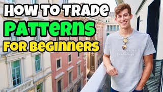 How To Trade Patterns For Beginners | Stock Market 101