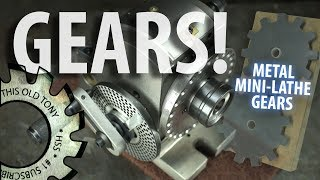 Gears! - But Were Afraid To Ask (MiniLathe) - BETTER AUDIO