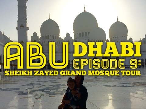 Best of Abu Dhabi Episode 9: Sheikh Zayed Grand Mosque Tour by HourPhilippines.com