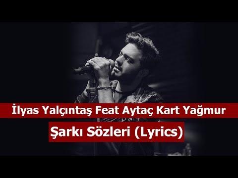 İlyas Yalçıntaş Feat Aytaç Kart Yağmur (Şarkı Sözleri) Lyrics