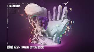 Bombs Away -  Saphhire Intermission [Fragments Album, Track 13]