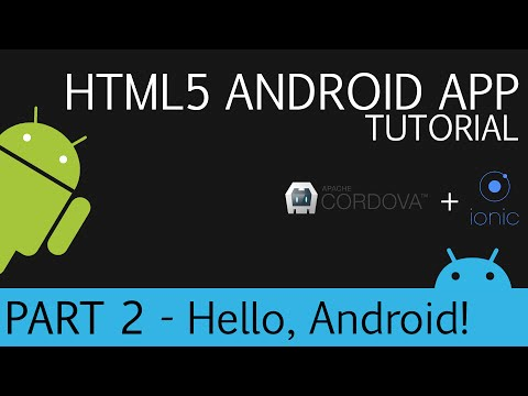 Cordova and Ionic | Android HTML5 App Development Tutorial | Part 2