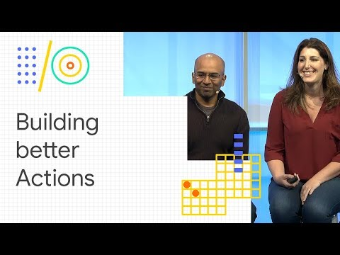 10 tips for building better Actions (Google I/O '18)