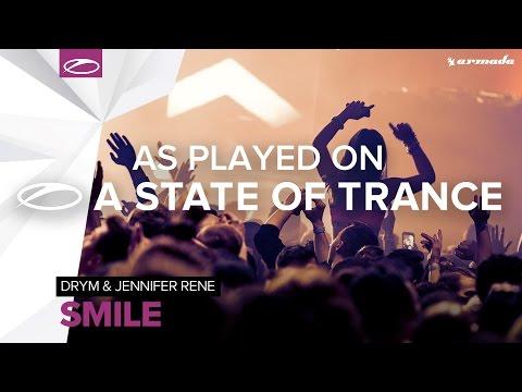 DRYM & Jennifer Rene - Smile [A State Of Trance 769]
