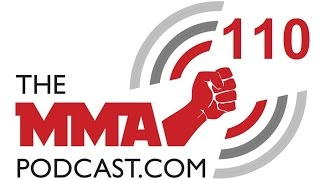 The MMA Podcast 110