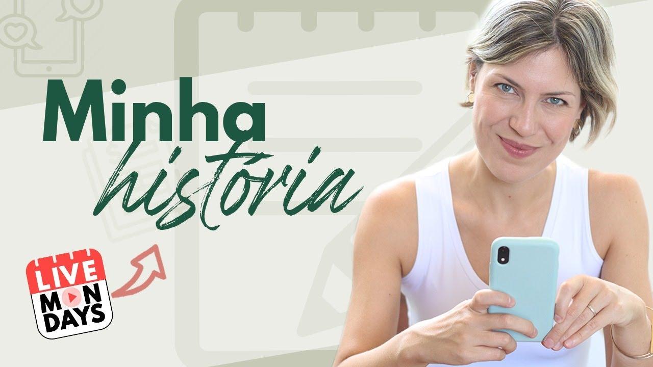 LIVE MONDAYS #27 MINHA HISTÓRIA