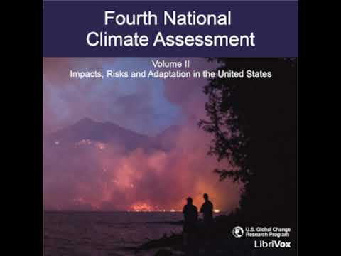 Fourth National Climate Assessment, Volume II: Impacts, Risks And Adaption In The United... Part 2/2