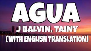 J Balvin, Tainy - Agua (Letra/Lyrics) (English Translation)