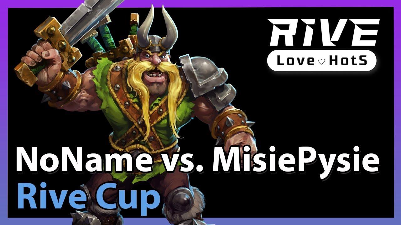 NoName vs. MisiePysie - Rive Cup - Heroes of the Storm 2021
