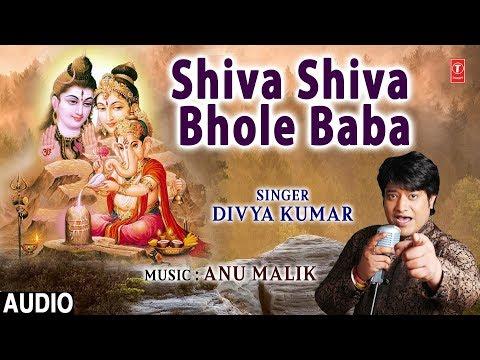 Bhole Baba I Shiv Bhajan I DIVYA KUMAR I Full Audio Song