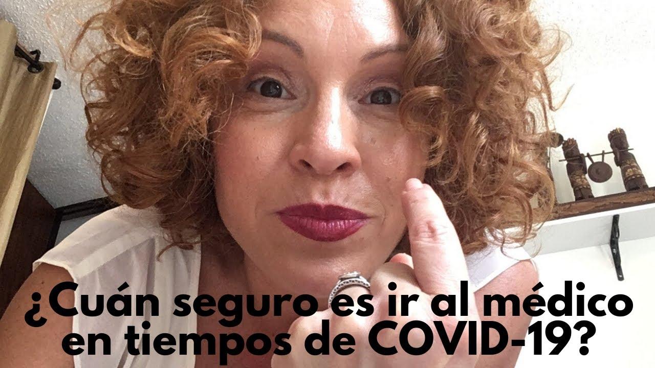 ¿ES SEGURO IR O NO AL MÉDICO DURANTE COVID-19?