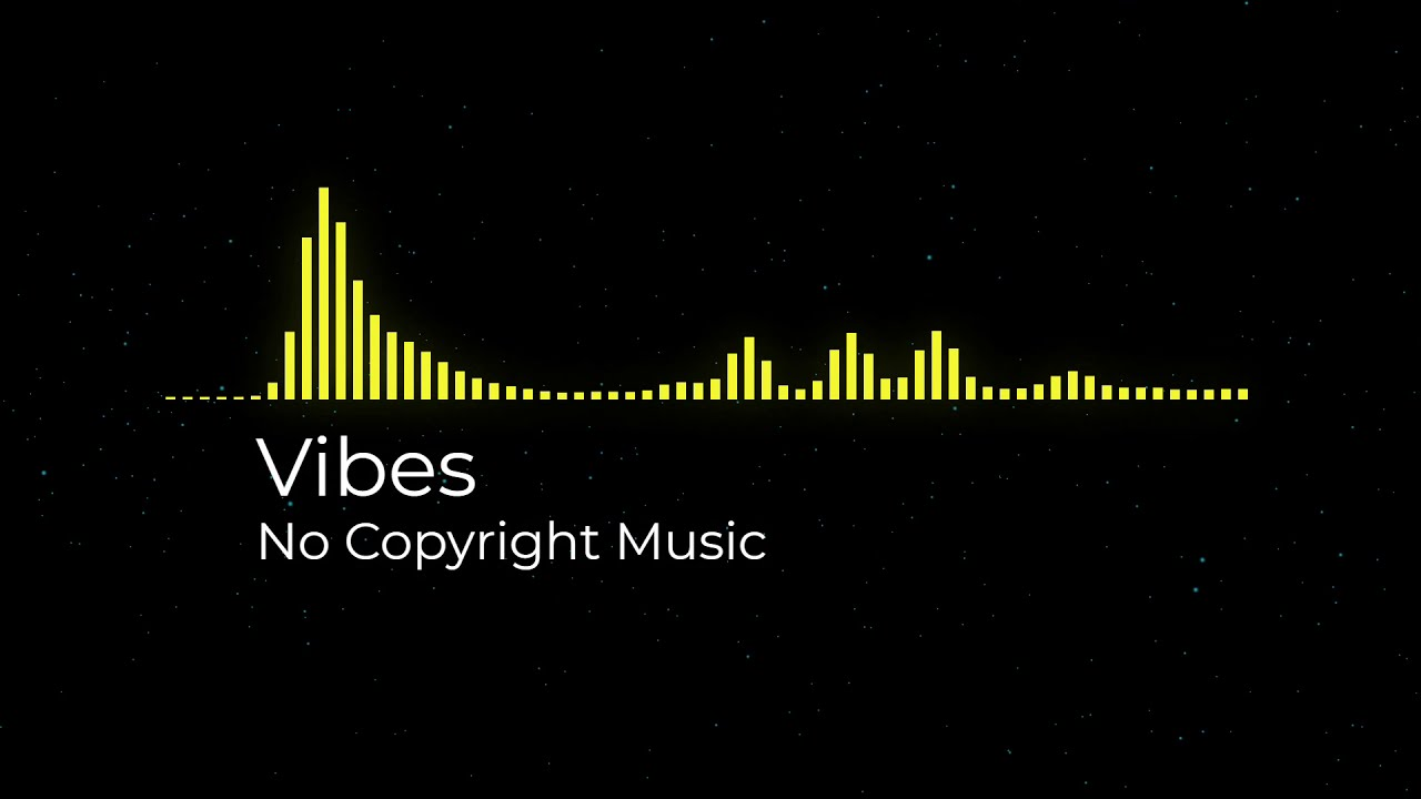 Vibes Free Background Music For Videos Free Music For Creators Youtube