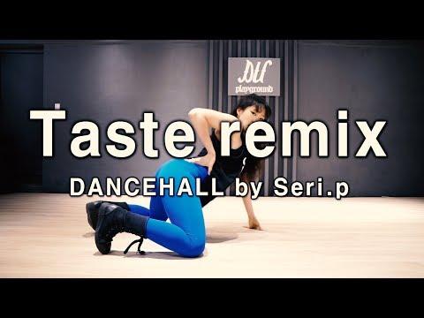 Tyga - Taste (David Jay & TyRo Dancehall Remix)ㅣDancehall by Seri.p