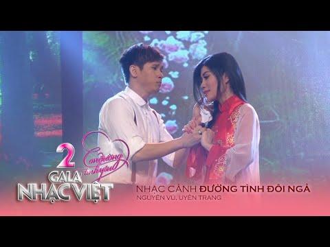Nhạc cảnh: Đường Tình Đôi Ngã - Nguyên Vũ, Uyên Trang (Gala Nhạc Việt 2 - Con Đường Tình Yêu)