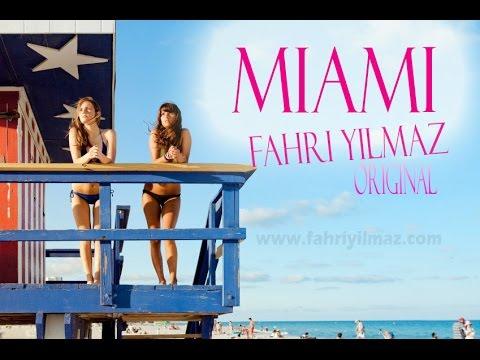 ♫ Dj Fahri Yilmaz - Miami ( Original Mix ) ♫