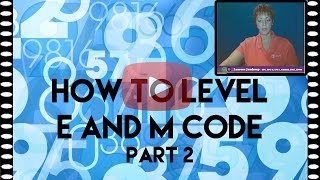 E&M Medical Coding — How To Level E And M Code (Part 2)
