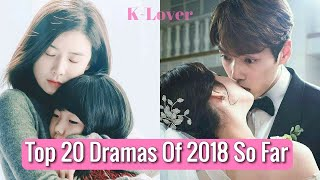Video Top 20 Korean Dramas of 2018 So Far (January - May) download MP3, 3GP, MP4, WEBM, AVI, FLV Juli 2018