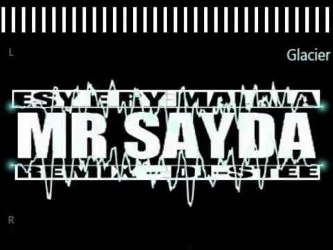 MR SAYDA   ESY E RY MALALA ( Remix by Dj Stee )
