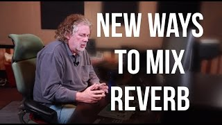 New Ways To Mix Reverb - Into The Lair #106