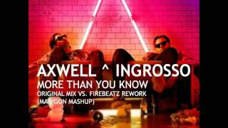 Download Lagu Axwell Λ ingrosso   More Than You Know  (Original mix vs firebeatz rework) Madigon Mashup Mp3