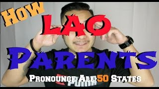 15. How LAO Parents Pronounce All 50 States!