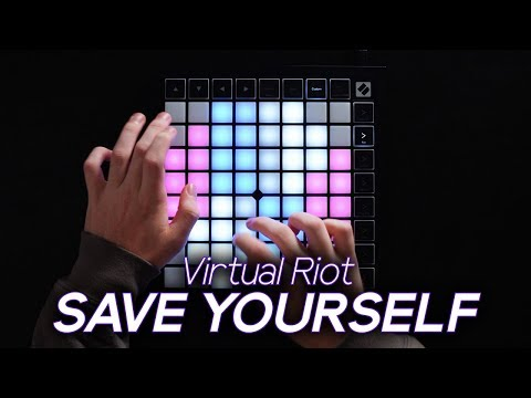 Virtual Riot - SAVE YOURSELF // Launchpad X Performance (4K)