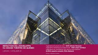 Réfection de l'enveloppe du Grand Théâtre de Québec - Grand prix d'excellence en architecture 2021