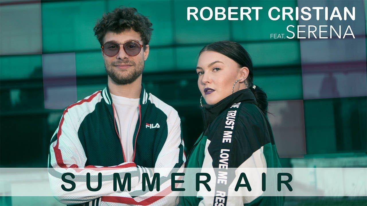 Robert Cristian feat. Serena - Summer Air (OFFICIAL VIDEO)