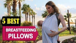 5 Best Breastfeeding Pillows 2018   Best Breastfeeding Pillows Reviews   Top 5 Breastfeeding Pillows